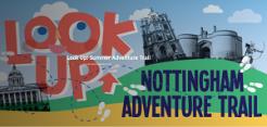 Look Up, Nottingham Adventure Trail