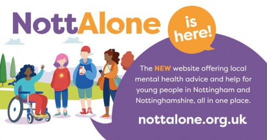 Nott Allone is the new website offering local mental health advice and help for young people in Nottingham and Nottinghamshire, all in one place. Visit nottalone.org.uk